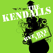 Bye Bye Love von The Kendalls