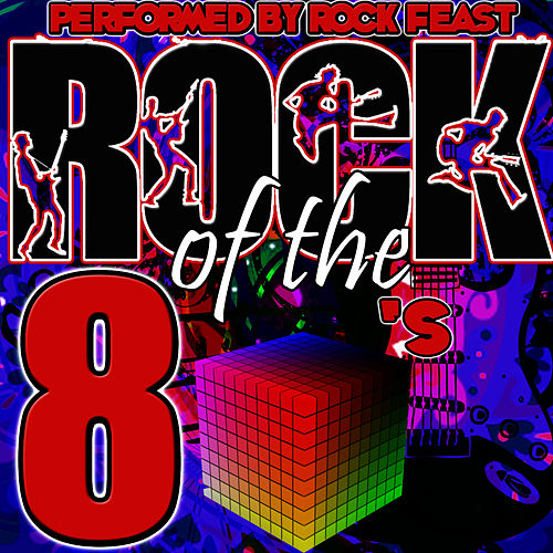 Rock of the 80's by Rock Feast