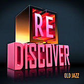 [RE]discover Old Jazz von Various Artists