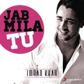 Jab Mila Tu: Imran Khan by Various Artists