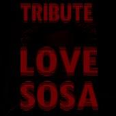 Love Sosa by The Dream Team