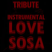 Love Sosa (Instrumental) by The Dream Team