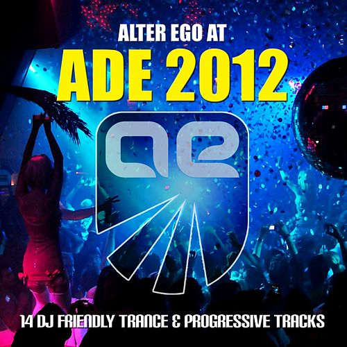 Alter Ego at ADE - EP by Various Artists