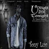 U Might Die Tonight by Tony Love