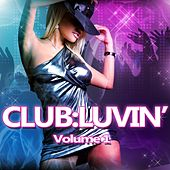 CLUB:LUVIN' Volume 1 - EP by Various Artists