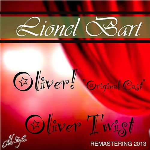 Oliver! 'Original Cast' Oliver Twist (From The New Theatre of London, 2013 Remastering) by Lionel Bart