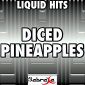 Diced Pineapples - A Tribute to Rick Ross and Wale and Drake by Liquid Hits