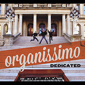 Dedicated by Organissimo