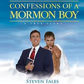 Confessions of a Mormon Boy (Live from London) by Steven Fales