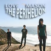 The Perihelion by Love Mason