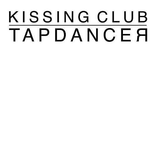Tapdancer by The Kissing Club