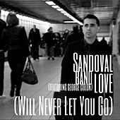 Love (Will Never Let You Go) [feat. George Colon] by Sandoval Band