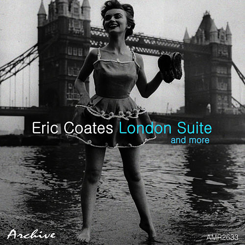 London Suite and More by Eric Coates