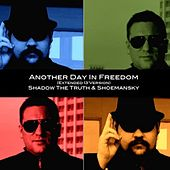 Another Day in Freedom (Extended '13 Version) [feat. Shadow the Truth] by Shoemansky
