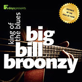 7days presents: Big Bill Broonzy - King Of The Blues by Big Bill Broonzy