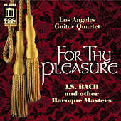 For Thy Pleasure by Los Angeles Guitar Quartet