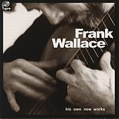 Wallace: His Own New Works, Vol. 1 by Frank Wallace