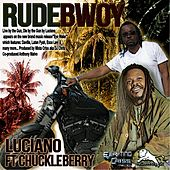 Rude Bwoy (feat. Chuckle Berry) by Luciano