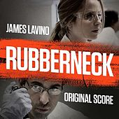 Rubberneck by James Lavino