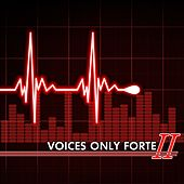 Voices Only Forte II by Various Artists