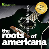 7days presents: American Folk & Blues - The Roots of Americana by Various Artists