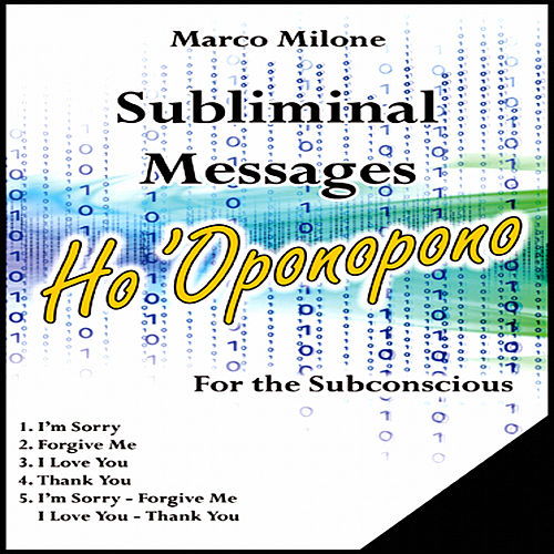 Subliminal Messages Ho 'Oponopono by Marco Milone