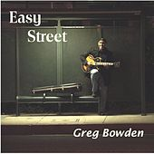 Easy Street by Greg Bowden
