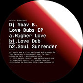 Love Dubs EP by Dj Yoav B.