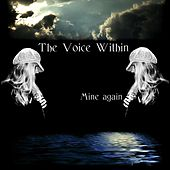 Mine Again by The Voice Within