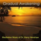 Gradual Awakening by Dr. Harry Henshaw