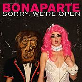 Sorry We're Open by Bonaparte