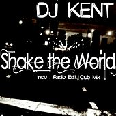 Shake the World by DJ Kent