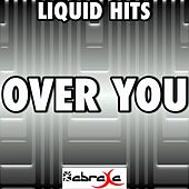 Over You - A Tribute to Cassadee Pope by Liquid Hits