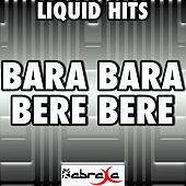 Bara Bara Bere Bere (A Tribute to Alex Ferrari) by Liquid Hits