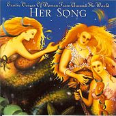 Her Song: Exotic Voices Of Women From Around The World by Various Artists