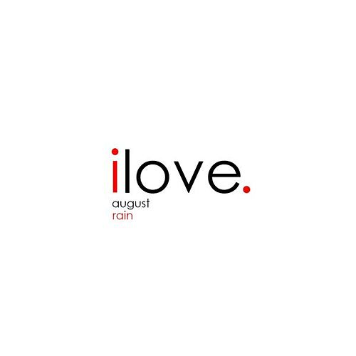 I Love by August Rain