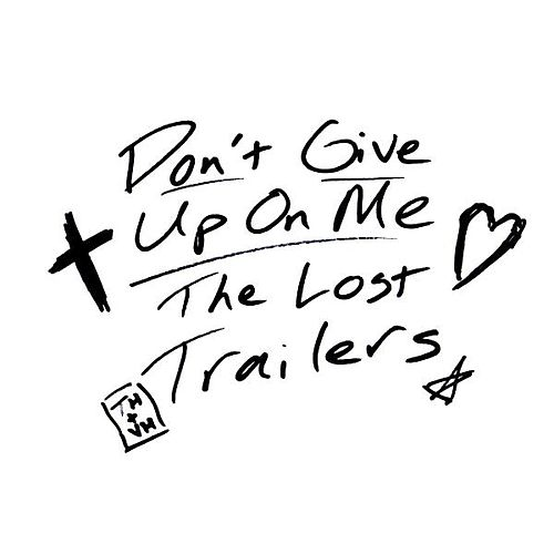 Don't Give up on Me by The Lost Trailers