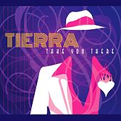 Take You There (Single) by Tierra