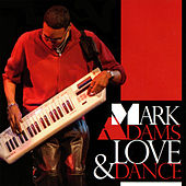 Love & Dance by Mark Adams