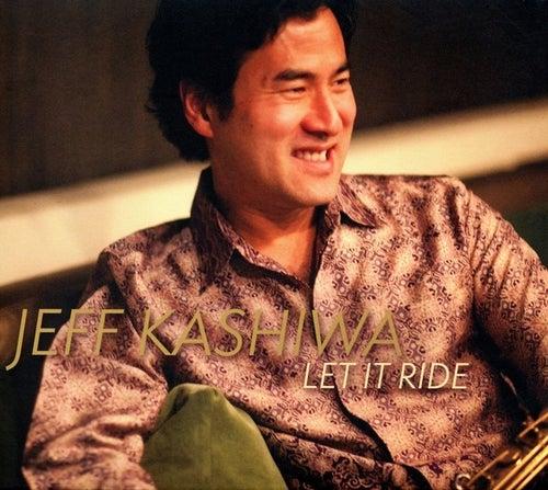 Let It Ride by Jeff Kashiwa