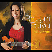 Tell U What by Brittni Paiva