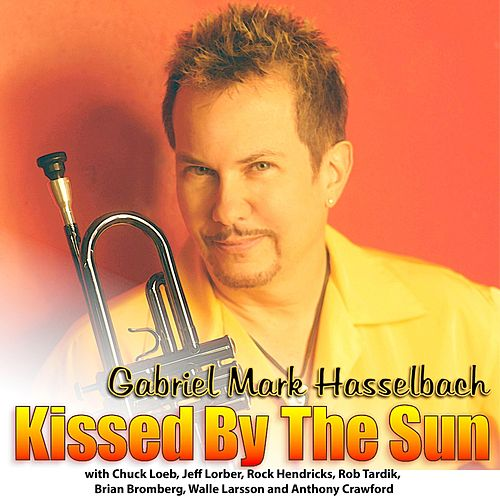Kissed By The Sun by Gabriel Mark Hasselbach