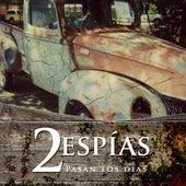Pasan Los Días by Dos Espías