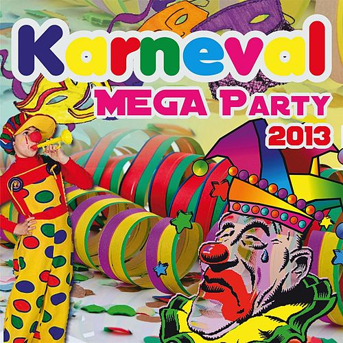 Titel: Karneval MEGA PARTY 2013 by Various Artists