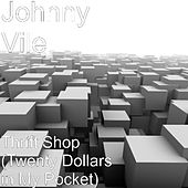 Thrift Shop (Twenty Dollars in My Pocket) by Johnny Vile