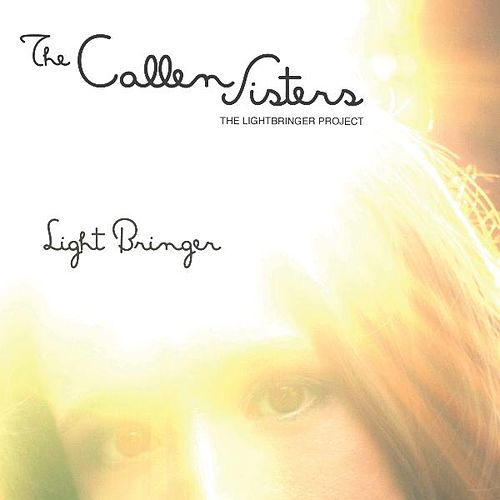 Light Bringer by The Callen Sisters