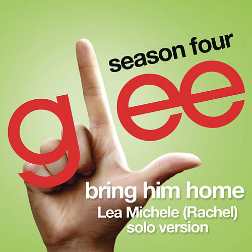 Bring Him Home (Glee Cast - Rachel/Lea Michele solo version) by Glee Cast