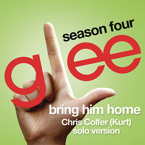 Bring Him Home (Glee Cast - Kurt/Chris Colfer solo version) by Glee Cast