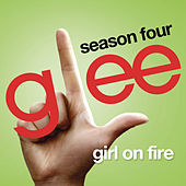 Girl On Fire (Glee Cast Version) by Glee Cast
