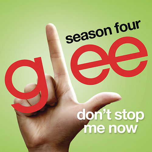 Don't Stop Me Now (Glee Cast Version) by Glee Cast